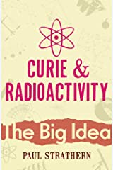 Curie And Radioactivity (Big Ideas) Paperback