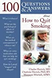 100 Questions and Answers about How to Quit Smoking, Charles Herrick and Charlotte A. Herrick, 0763757411