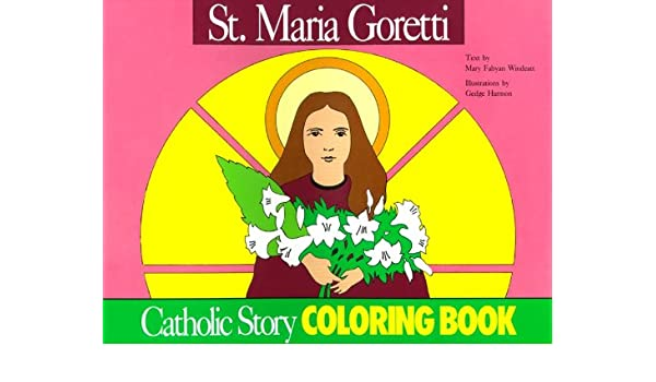 St. Maria Goretti Coloring Book: A Catholic Story Coloring Book ...
