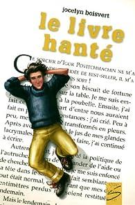 Le Livre Hante par Jocelyn Boisvert