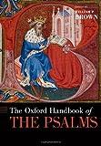 The Oxford Handbook of the Psalms (Oxford Handbooks)