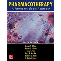Pharmacotherapy: A Pathophysiologic Approach, Tenth Edition