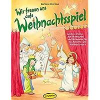 Wir freuen uns aufs Weihnachtsspiel: Leichte Stücke zum Mitmachen und Mitspielen für die Advents- und Weihnachtszeit
