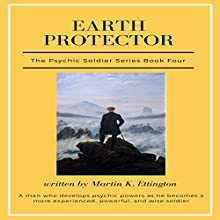 Earth Protector: The Psychic Soldier Series, Book 4 Audiobook by Martin Ettington Narrated by Martin K. Ettington