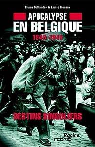 Apocalypse en Belgique : 1940-1945, Vol. : 2. Destins singuliers par Bruno Deblander