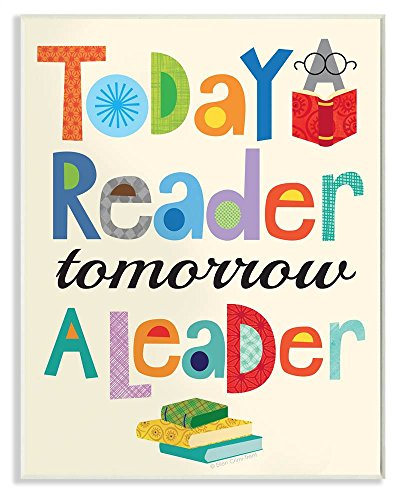 (Stupell Home Décor Today a Reader Tomorrow a Leader Wall Plaque Art, 10 x 0.5 x 15, Proudly Made in USA)