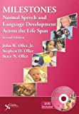 Milestones : Normal Speech and Language Development Across the Lifespan, Oller, John W. and Oller, Stephen D., 1597565016