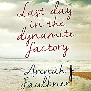 Last Day in the Dynamite Factory Audiobook