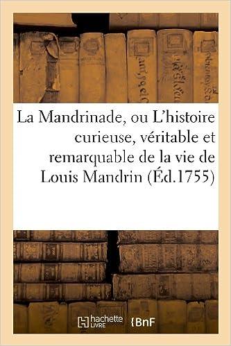 Livre gratuits La Mandrinade, ou L'histoire curieuse, véritable et remarquable de la vie de Louis Mandrin (Éd.1755) epub, pdf