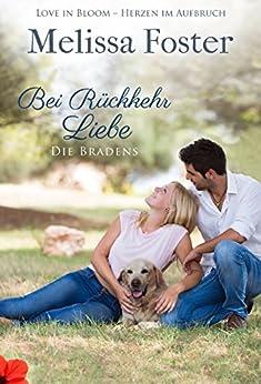 Bei Rückkehr Liebe: Ross Braden (Die Bradens in Trusty, CO 4) (German Edition) by [Foster, Melissa]