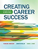Creating Career Success: A Flexible Plan for the World of Work (Explore Our New Career Success 1st Editions)