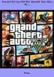 Trucchi GTA 5 per PS3 PS4 Xbox360 Xbox One e PC... (Italian Edition)