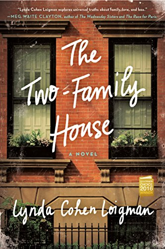 The Two Family House: A Novel by Lynda Cohen Loigman