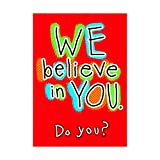 ARGUS We Believe In You Do You? Poster (1 Piece), 13.38