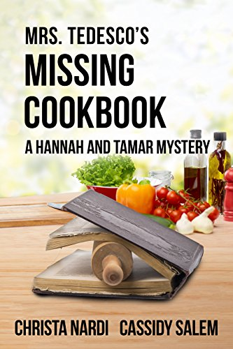 Mrs. Tedesco's Missing Cookbook (A Hannah and Tamar Mystery 2)