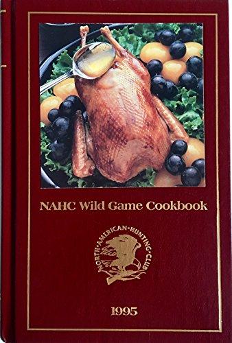 NAHC Wild Game Cookbook 1995 (North American Hunting Club)