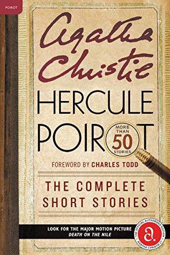 Hercule Poirot: The Complete Short Stories: A Hercule Poirot Collection with Foreword by Charles Todd (Hercule Poirot My