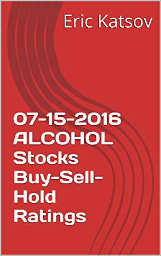 07-15-2016  ALCOHOL Stocks Buy-Sell-Hold Ratings (Buy-Sell-Hold+stocks iPhone app)