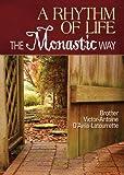 A Rhythm of Life: The Monastic Way