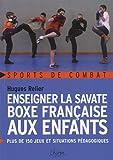 Image de Enseigner la savate boxe française aux enfants (French Edition)