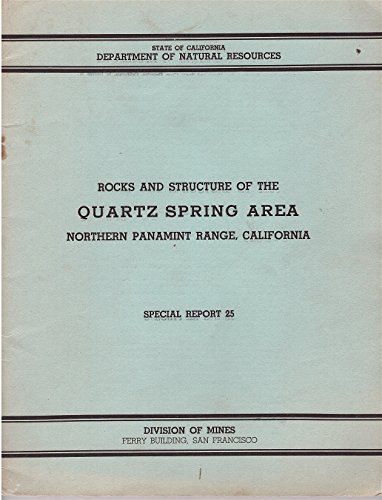 Rocks and Structure of the Quartz Spring Area Northern Panamint Range, California Special Report 25, October 1952