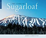 The Story of Sugarloaf, John Christie, 0892727233
