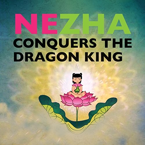 Nezha Conquers the Dragon King (Favorite Children's Cartoons From China)