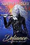Defiance: A Reverse Harem Paranormal Fantasy (Rise of the Iliri Book 3)
