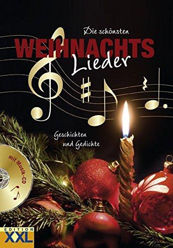Die schönsten Weihnachtslieder: Geschichten und Gedichte