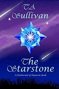 The Starstone (Darkwind of Danaria) (Volume 1) by TA Sullivan (2015-03-29)