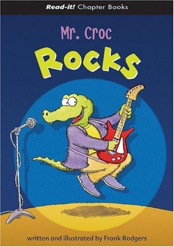 Mr. Croc Rocks (Read-It! Chapter -