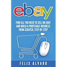 eBay: Find All You Need To Sell on eBay and Build a Profitable Business