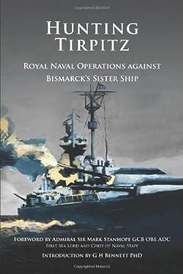 Hunting Tirpitz: Naval Operations Against Bismarck's Sister
