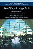 img - for Low Wage in High Tech: An Ethnography of Service Workers in Global India (Issues of Globalization:Case Studies in Contemporary Anthropology) book / textbook / text book