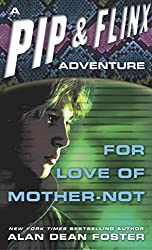 For Love of Mother Not (Adventures of Pip & Flinx Book 2)