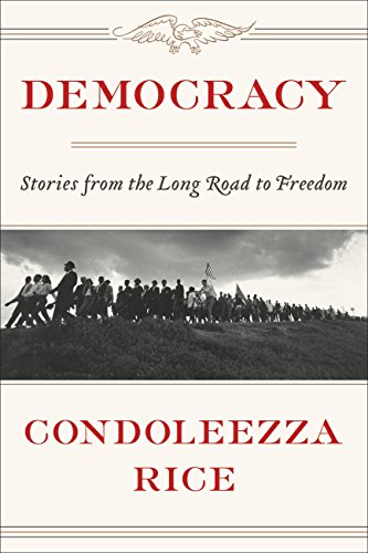 Democracy stories from the long road to freedom kindle edition democracy stories from the long road to freedom by rice condoleezza fandeluxe Gallery