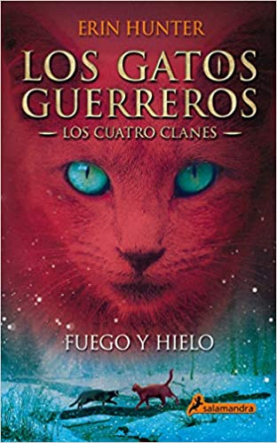 Gatos-Los cuatro clanes 02. Fuego y hielo (Gatos: Los cuatro clanes / Warriors) (Spanish Edition): Erin Hunter, Salamandra: 9788498384604: Amazon.com: Books