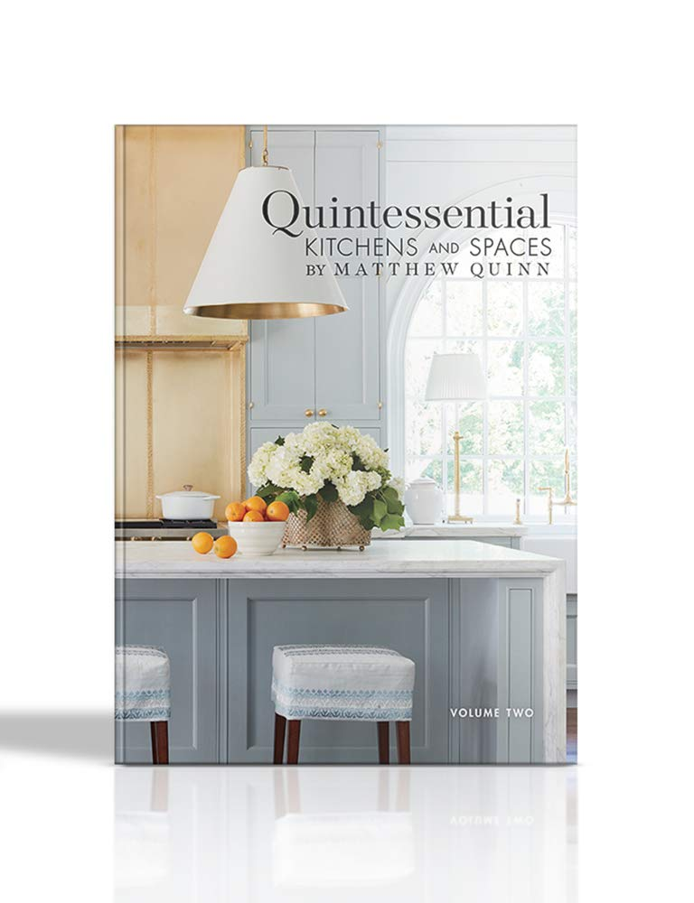 Quintessential Kitchens and Spaces by Matthew Quinn - book cover featuring 2017 Southeastern Designer Showhouse in Atlanta.