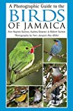 A Photographic Guide to the Birds of Jamaica, Ann Haynes-Sutton and Audrey Downer, 0691143919