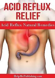 Acid Reflux Relief – Acid Reflux Natural Remedies