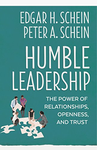 Humble Leadership: The Power of Relationships, Openness, and Trust (The Humble Leadership Series)