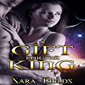 A Gift for the King Audiobook by Sara Fields Narrated by Dorian Bane