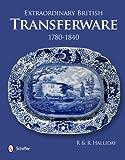 Extraordinary British Transferware: 1780-1840