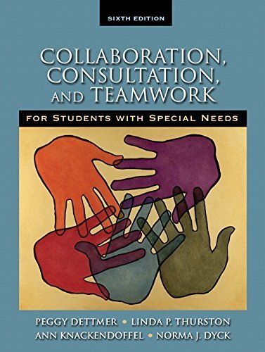 Collaboration, Consultation and Teamwork for Students with Special Needs (6th Edition) by Peggy Dettmer (2008-08-11)
