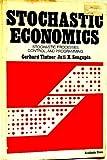 Stochastic Economics, Gerhard Tintner and Jati K. Sengupta, 0126916500