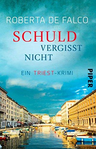 Schuld vergisst nicht: Ein Triest-Krimi (Commissario-Benussi-Reihe 3) (German Edition)