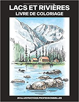Lacs Et Rivieres Livre De Coloriage Livre De Coloriage Facile Pour Les Personnes Agees Et Adultes 25 Illustrations Professionnelles En Gros Caracteres Lacs Pages A Colorier French Edition Publications Rive Est 9798646536311