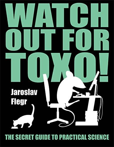Watch out for Toxo!: The Secret Guide to Practical Science