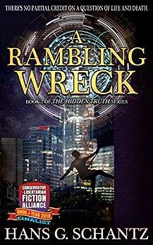 A Rambling Wreck: Book 2 of The Hidden Truth by [Schantz, Hans G.]