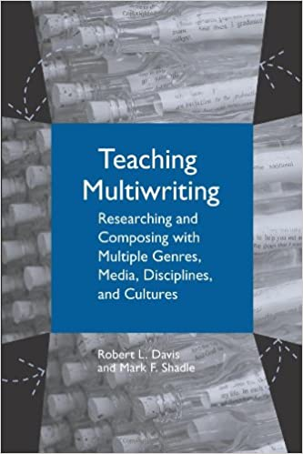 Google bøger uk download Teaching Multiwriting: Researching and Composing with Multiple Genres, Media, Disciplines, and Cultures in Danish PDF FB2 iBook by Robert L. Davis